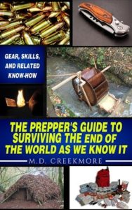 The prepper's guide to surviving the end of the world as we know it
